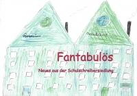 Fantabulös - Neues aus der Schulschreibersiedlung